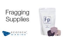 Fragging Supplies
