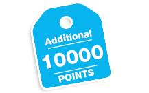 10000 Additional Bonus Points