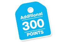 300 Additional Bonus Points